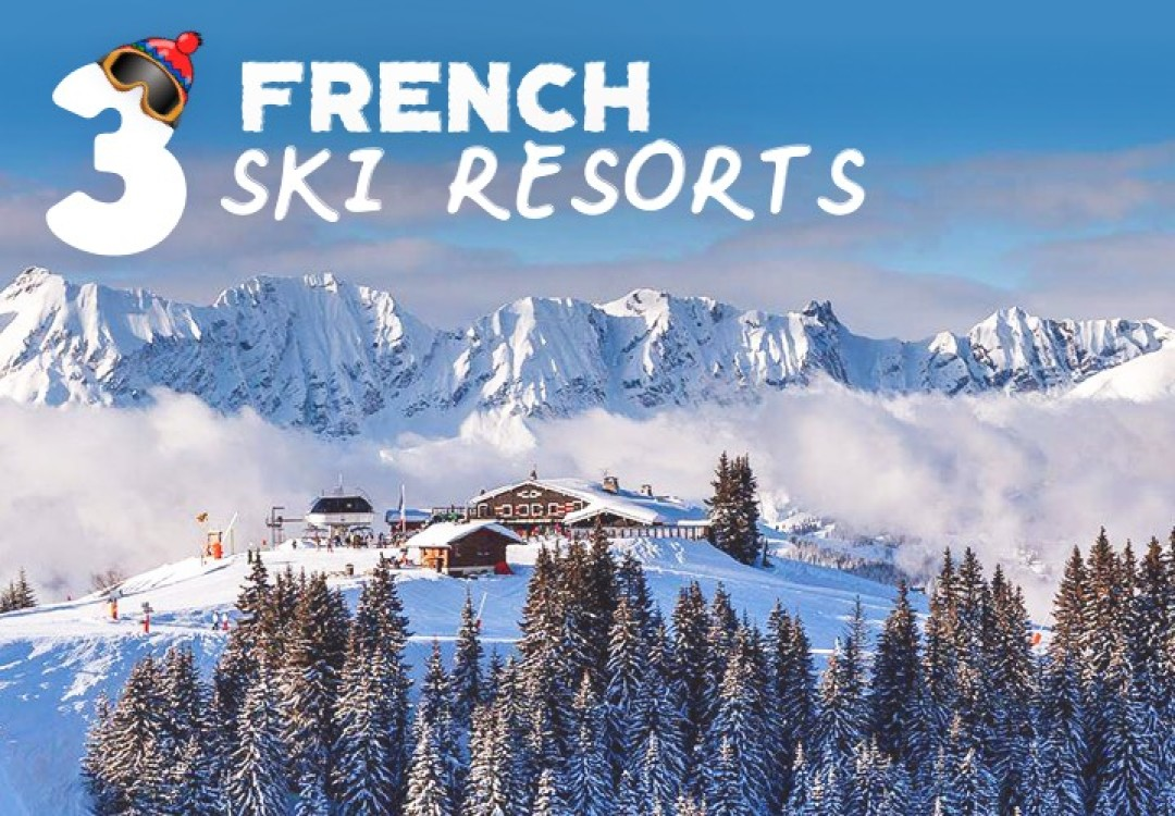 3 French Ski Resorts