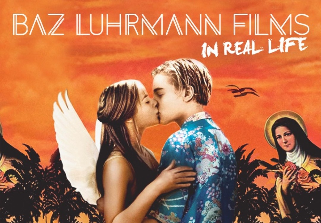 Baz Luhrmann Films... In Real Life