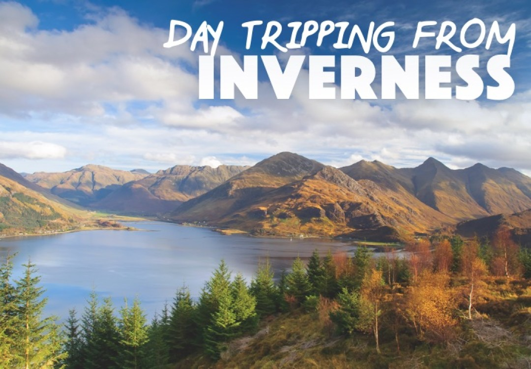 Day Tripping from Inverness