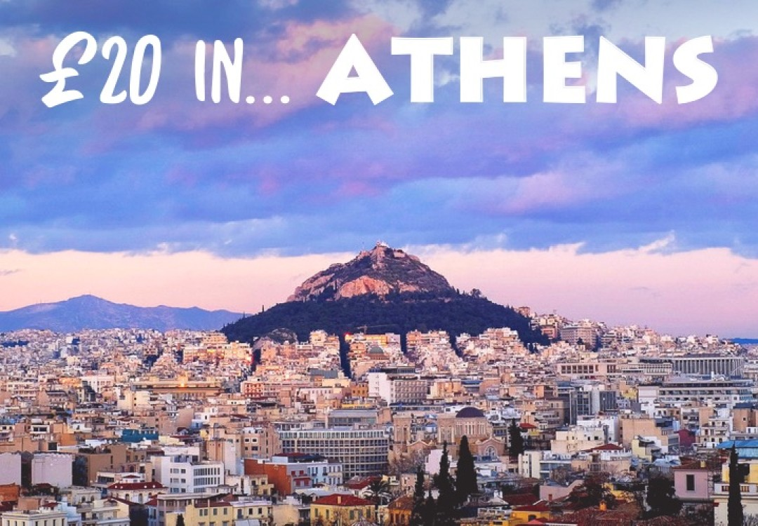 £20 in... Athens
