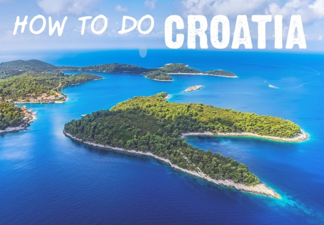How To Do Croatia