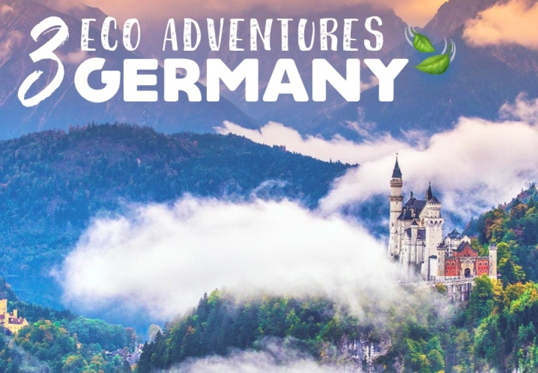 3 Eco Adventures in... Germany