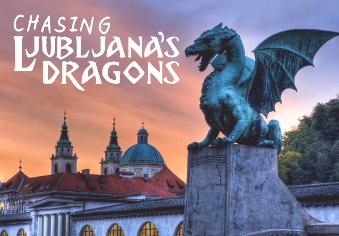 Chasing Ljubljana's Dragons