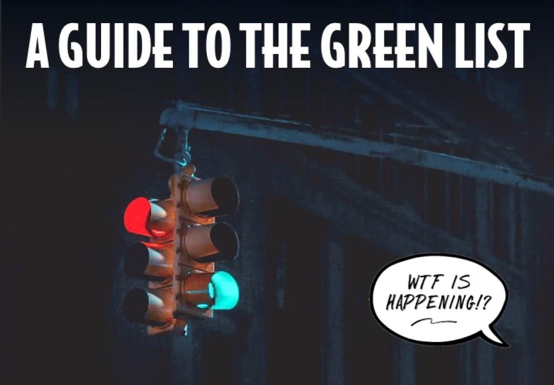 WTF is Happening? A Guide to the Green List