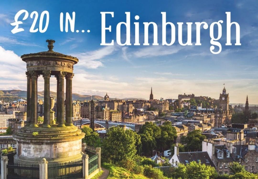 £20 in... Edinburgh