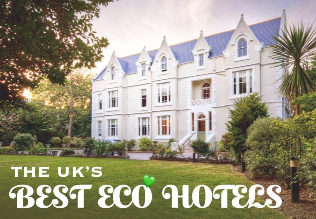 The Best Eco Hotels in the UK