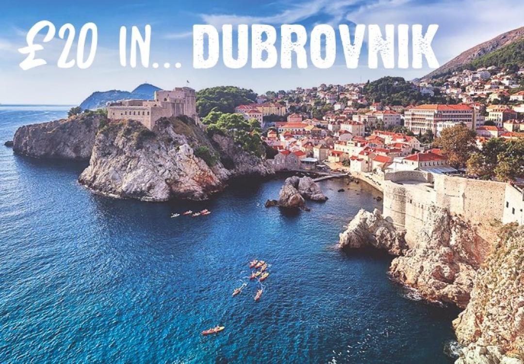 £20 in... Dubrovnik