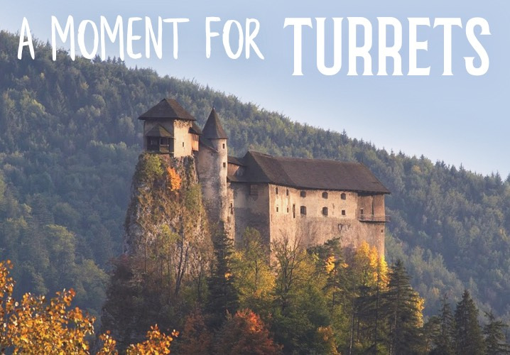 A moment for... turrets