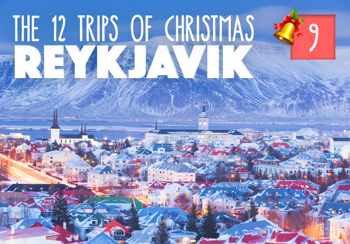 The 12 Trips of Christmas: No. 9 Reykjavik