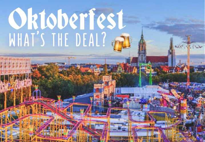 Oktoberfest... What's the deal?
