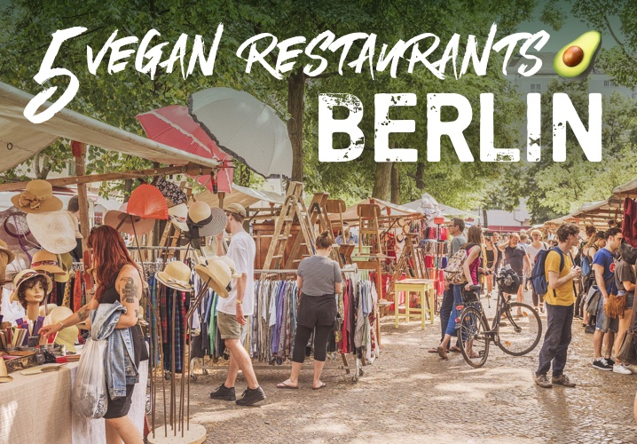 5 Vegan Restaurants in Berlin