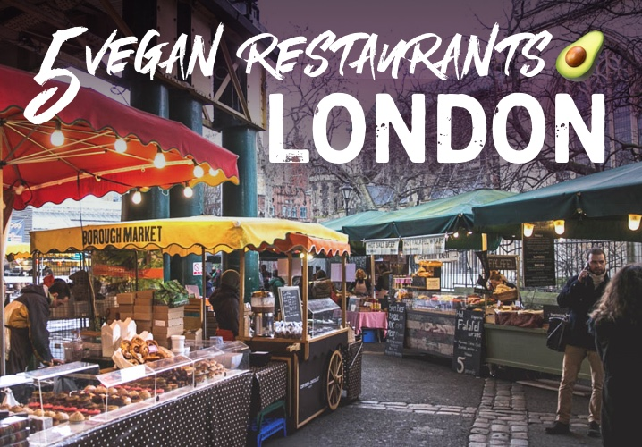5 Vegan Restaurants in London