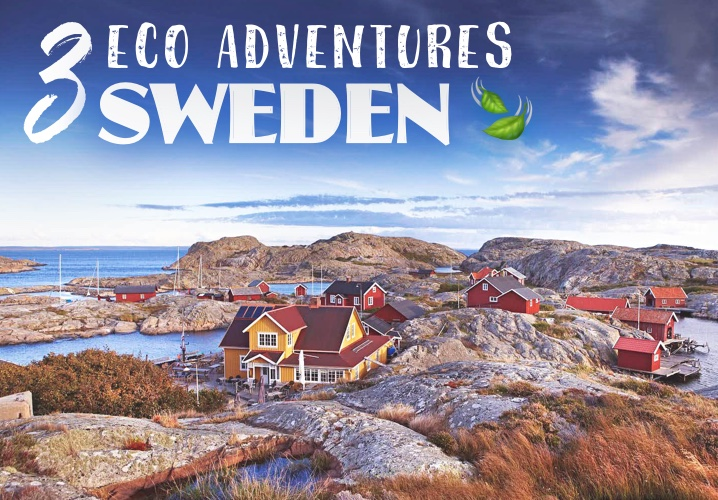 3 Eco Adventures in... Sweden