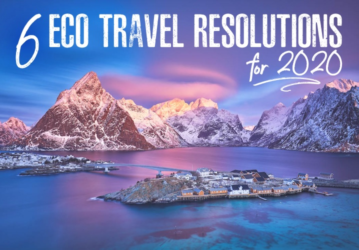 6 Eco Travel Resolutions for 2020